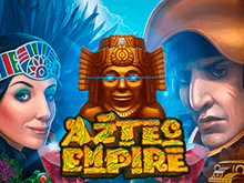 Aztec Empire: в азартном клебе играйте в онлайн-автомат